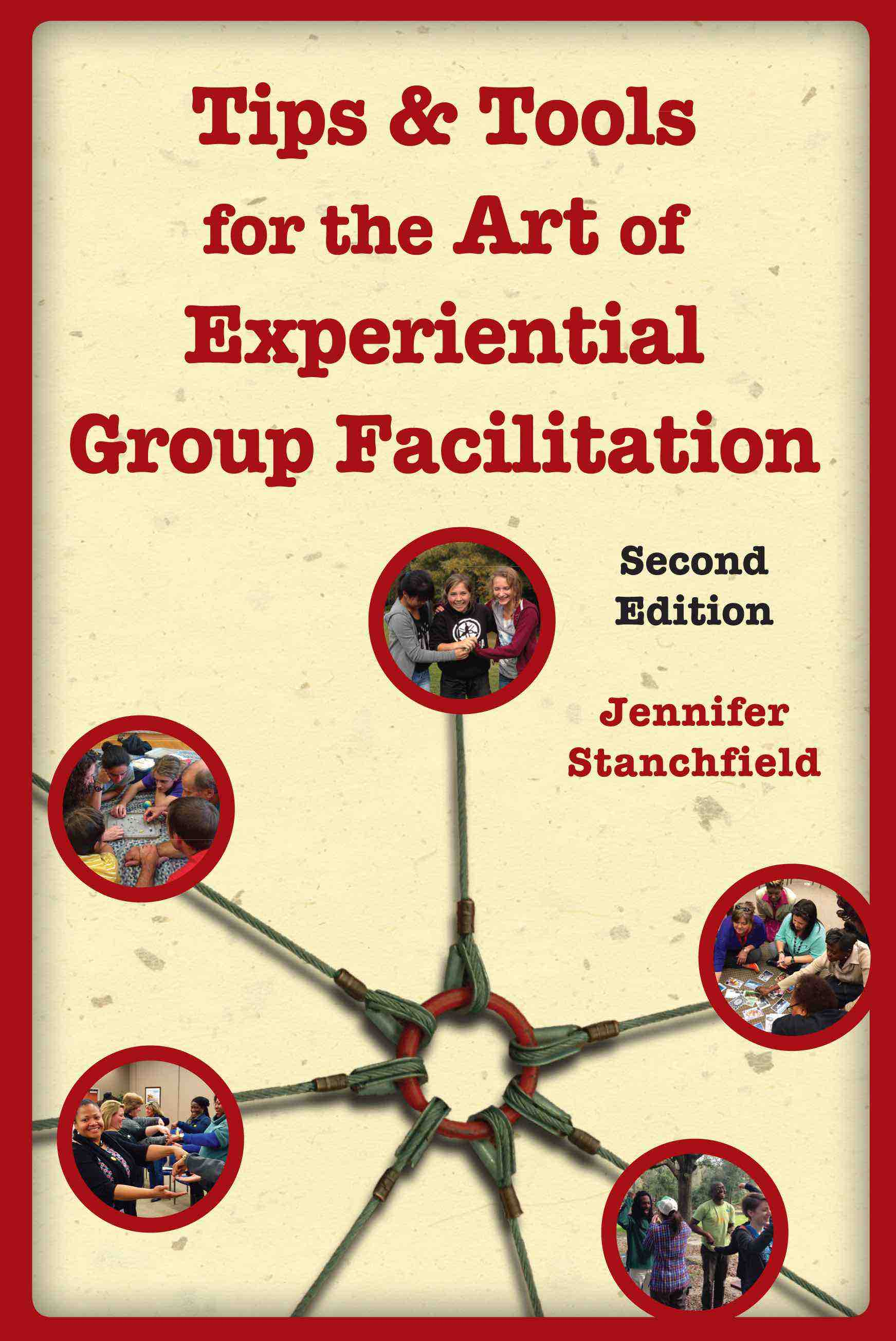 Tips and Tools for the Art of Experiential Group Facilitation • NEW EDITION!